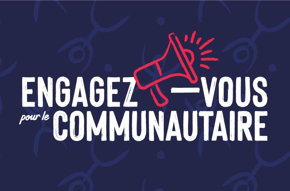 Vignette de la campagne Engagez-vous pour le communautaire