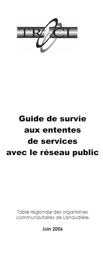 Page couverture du Guide de survie aux ententes de services avec le réseau public